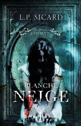 Couverture du livre : Les Contes interdits : Blanche Neige