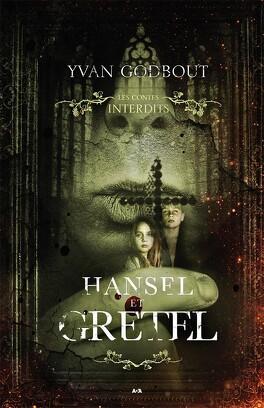 Couverture du livre : Les contes interdits : Hansel et Gretel