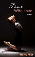 Dance with Love, tome 1