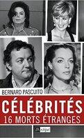 Célébrités 16 morts étranges