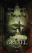 Les contes interdits : Hansel et Gretel
