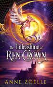 The Unleashing of Ren Crown