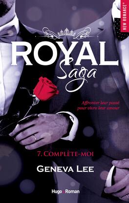 Royal Saga, Tome 7 : Complète-moi - Livre de Geneva Lee