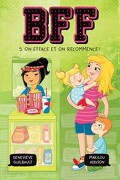 BFF, Tome 5: On efface et on recommence!