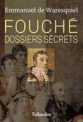 Fouché - Dossiers secrets