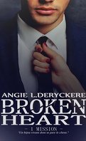 Broken Heart, Tome 1 : Mission
