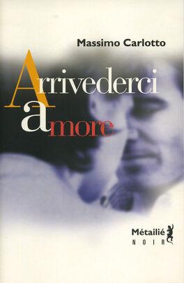Couverture du livre : Arrivederci amore