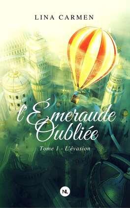 Couverture du livre : L'émeraude oubliée, tome 1 : L'évasion