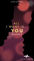 All I want is... You, épisode 2