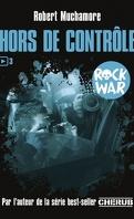 Rock War, Tome 3 : Hors de contrôle