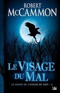 Le Chant de l'Oiseau de nuit, tome 2 : Le visage du mal