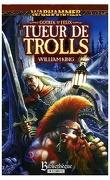 Gotrek et Felix, Tome 1 : Tueur de trolls
