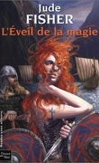 L'Or du fou, Tome 1 : L'Éveil de la magie