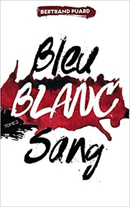 Couverture du livre : Bleu, blanc, sang, Tome 2