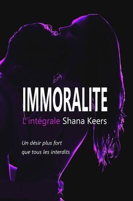 Couverture du livre : Immoralité, l'intégrale