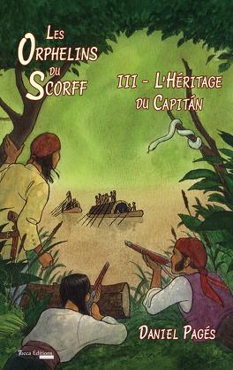 Couverture du livre : Les Orphelins du Scorff, Tome 3 : L'Héritage du Capitán