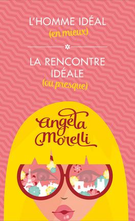 « Les Parisiennes » le tome 2 « La rencontre idéal (ou presque) » de Angela Morelli