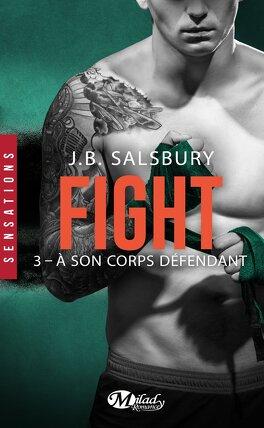 Couverture du livre : Fight, Tome 3 : À son corps défendant