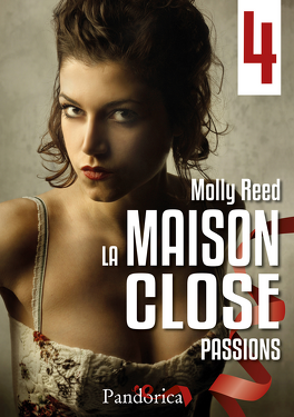 Couverture du livre : La Maison close, Tome 4 : Passions