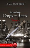 La Confrérie, Tome 1 : Corps et âmes