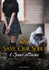 Save Our Souls, tome 1 : Sans attache