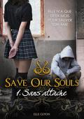 Save Our Souls, tome 1 : Sans attache