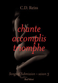 Songs of Submission, Tome 3 : Chante, accomplis, triomphe