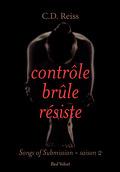 Songs of Submission, Tome 2 : Contrôle, Brûle, Résiste