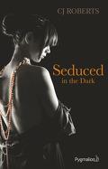 The Dark Duet, Tome 2 : Seduced in the Dark