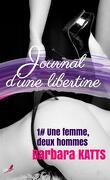 Journal d'une libértine, tome 1 : Une femme, deux hommes