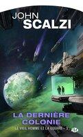 Le Vieil Homme et la Guerre, Tome 3 : La Dernière Colonie