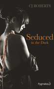 The Dark Duet, Tome 2 : Seduced in the Dark