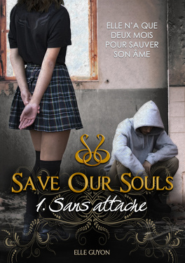 Couverture du livre : Save Our Souls, tome 1 : Sans attache