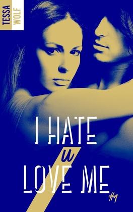 Couverture du livre : I Hate U Love Me, Tome 1