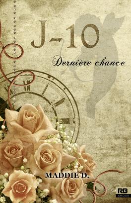 Couverture du livre : J-10 : Dernière chance