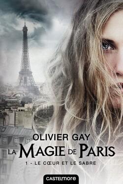 Couverture de La Magie de Paris, Tome 1 : Le Cœur et le Sabre