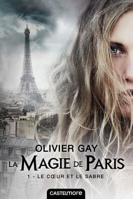 Couverture du livre : La Magie de Paris, Tome 1 : Le Cœur et le Sabre