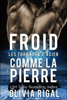 Couverture du livre : Les Tornades d'Acier, tome 1 : Froid comme la Pierre