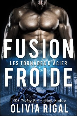 Couverture du livre : Les Tornades d'Acier Tome 3 : Fusion froide