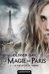 couverture La Magie de Paris, Tome 1 : Le Cœur et le Sabre