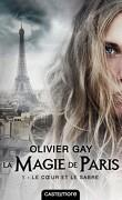 La Magie de Paris, Tome 1 : Le Cœur et le Sabre