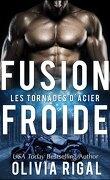 Les Tornades d'Acier Tome 3 : Fusion froide