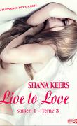 Live to Love - Saison 1, Tome 3 : La puissance des secrets