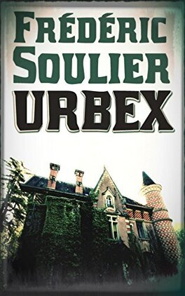 Urbex Livre De Frederic Soulier