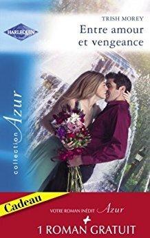 Couverture du livre : Entre amour et vengeance / L'été de la passion