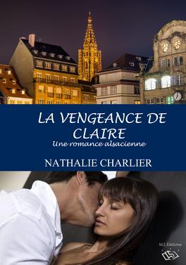 Couverture du livre : La vengeance de Claire: Une romance alsacienne...
