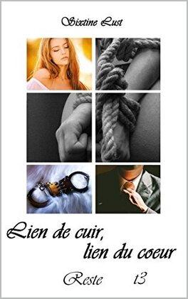 Couverture du livre : Lien de cuir, lien du coeur - Tome 3 : Reste