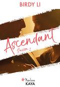 Ascendant, Saison 1