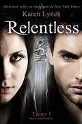 Relentless, Tome 1