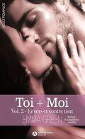 Toi + Moi, tome 2 : Envers et contre tout